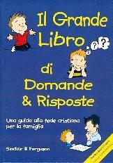 Il grande libro di Domande & Risposte - Una guida alla fede Cristiana per la famiglia (Brossura)