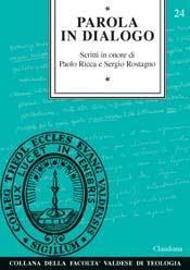 Parola in dialogo - Scritti in onore di Paolo Ricca e Sergio Rostagno (Brossura)