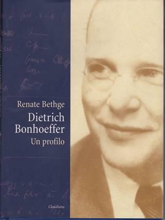 Dietrich Bonhoeffer: Un profilo (Brossura)