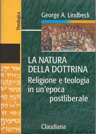 La natura della dottrina - Religione e teologia in un'epoca postliberale (Brossura)