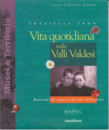 Vita quotidiana nelle Valli Valdesi - Racconti di ragazzi di fine Ottocento (Brossura)