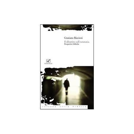 Il dibattito sull'eutanasia: prospettive bibliche (Brossura)