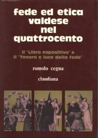 """Fede ed etica Valdese nel Quattrocento: Il """"Libro espositivo"""" e il """"Tesoro e luce della fede"""""""
