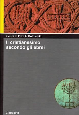Il cristianesimo secondo gli ebrei (Brossura)