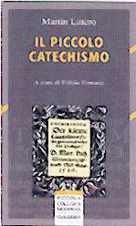Il Piccolo Catechismo - A cura di Fulvio Ferrario (Brossura)