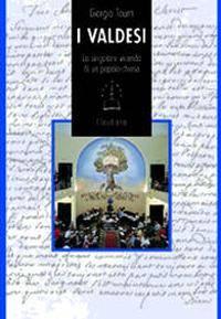 I valdesi - La singolare vicenda di un popolo-chiesa (1170 - 1999) (Brossura)