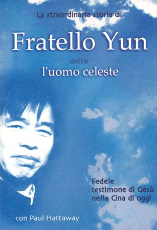 Fratello Yun detto l'uomo celeste (Brossura)