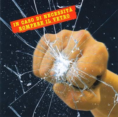 In caso di necessità rompere il vetro