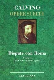 Dispute con Roma - A cura di Gino Conte e Pawel Gajewski - Calvino Opere Scelte vol 1 (Copertina rigida)