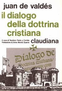 Il dialogo della dottrina cristiana - A cura di Teodoro Fanlo Y Cortes