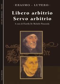 Libero arbitrio - Servo arbitrio (Brossura)