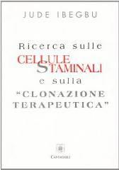 Ricerca sulle cellule staminali e sulla Clonazione terapeutica (Brossura)