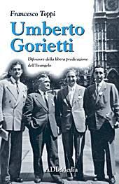 Umberto Gorietti - Difensore della libertà di predicazione dell'Evangelo (Brossura)