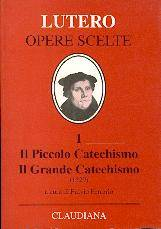 Il piccolo catechismo - il grande catechismo (1529) - A cura di Fulvio Ferrario (Copertina rigida)