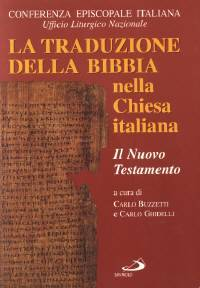 La traduzione della Bibbia nella Chiesa italiana - Il Nuovo Testamento (Brossura)
