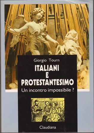 Italiani e protestantesimo. Un incontro impossibile? (Brossura)