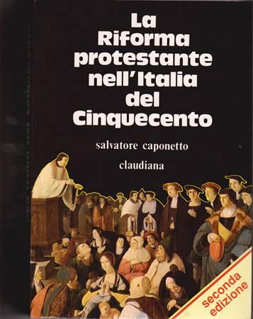 La riforma protestante nell'Italia del '500 (Brossura)