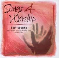 Songs 4 Worship - Holy Ground