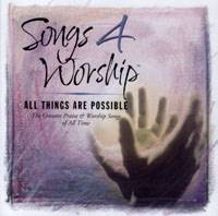 Songs 4 Worship - All Things Are Possible