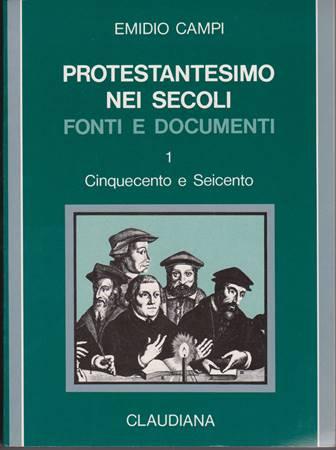 Protestantesimo nei secoli - vol. 1 (Cinquecento e Seicento) (Brossura)