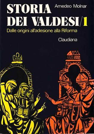 Storia dei Valdesi - vol 1 - . Dalle origini all'adesione alla Riforma (1532) (Brossura)