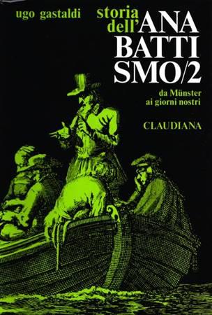 Storia dell'Anabattismo - vol. 2 - Da Munster (1535) ai giorni nostri (Brossura)