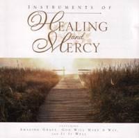 Instruments of Healing & Mercy