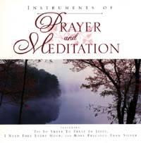 Instruments of Prayer & Meditation
