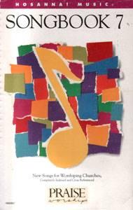 Hosanna Praise Songbook Vol 07