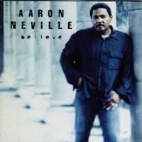 Believe - Aaron Neville
