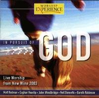 In Pursuit of God - Live Worship from New Wine 2003