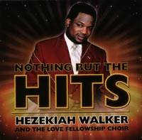 Nothing but the Hits - con Hezekiah Walker