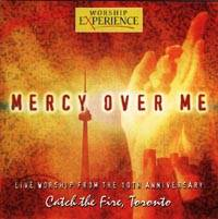 Mercy Over Me - Catch the Fire, Toronto