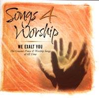 Songs 4 Worship - We Exalt You