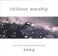 Chillout Worship 2004