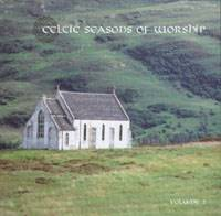 Celtic Seasons of Worship Vol 2