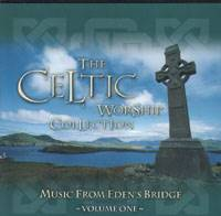 Celtic Worship Collection Vol 1