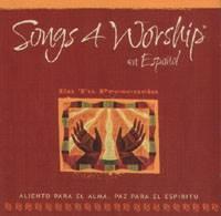 Songs 4 Worship en Espanol - En Tu Presencia