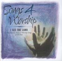 Songs 4 Worship - I See the Lord