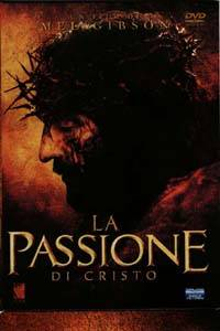 The Passion of the Christ - Film di Mel Gibson