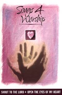 Songs 4 Worship DVD 1 - Shout to the Lord & Open the Eyes of My Heart