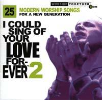I Could Sing of Your Love Forever - Vol 2