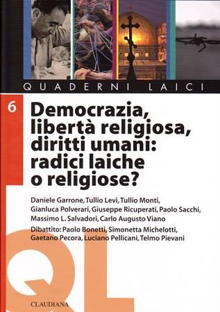 Democrazia, libertà religiosa, diritti umani: radici laiche o religiose? (Brossura)