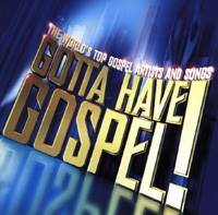 Gotta Have Gospel Vol 1