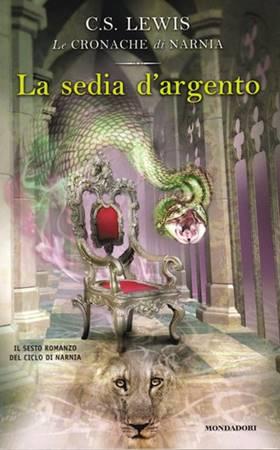 La sedia d'argento - Il sesto romanzo della serie Le Cronache di Narnia (Brossura)