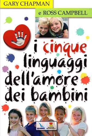 I cinque linguaggi dell'amore dei bambini (Brossura)