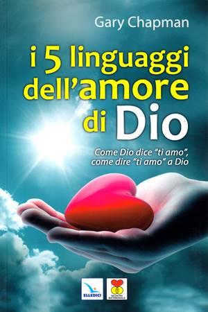 I cinque linguaggi dell'amore di Dio (Brossura)