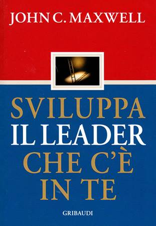 Sviluppa il leader che c'è in te (Brossura)