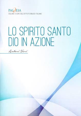 Lo Spirito Santo - Dio in azione (Brossura)
