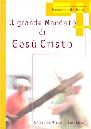 Il grande mandato di Gesù Cristo